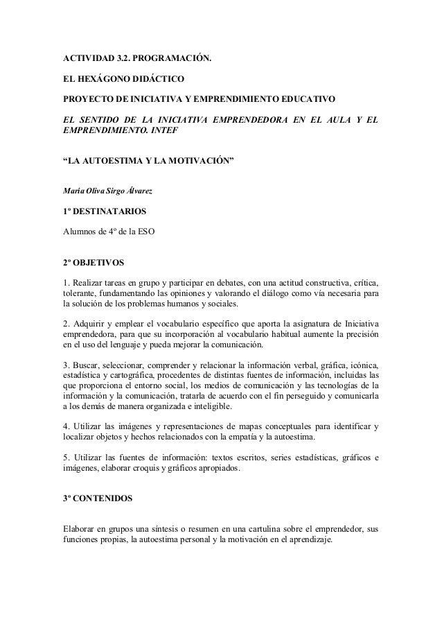 ACTIVIDAD 3.2. PROGRAMACIÓN. EL HEXÁGONO DIDÁCTICO PROYECTO DE INICIATIVA Y EMPRENDIMIENTO EDUCATIVO EL SENTIDO DE LA INIC...