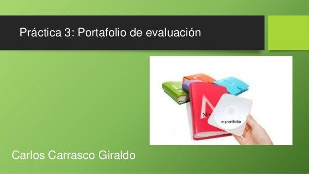 Práctica 3: Portafolio de evaluación Carlos Carrasco Giraldo