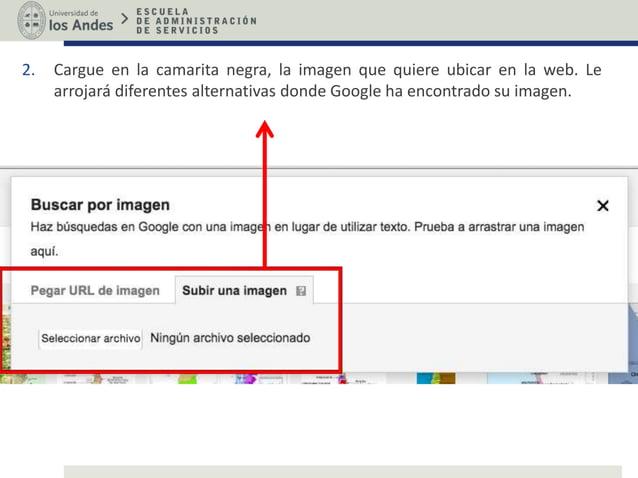 2. Cargue en la camarita negra, la imagen que quiere ubicar en la web. Le arrojará diferentes alternativas donde Google ha...