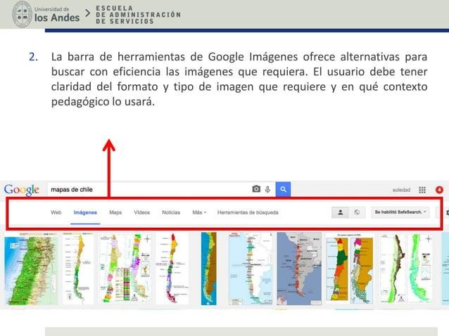 2. La barra de herramientas de Google Imágenes ofrece alternativas para buscar con eficiencia las imágenes que requiera. E...