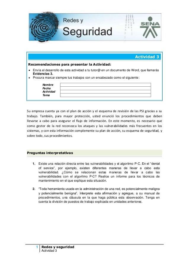 1 Redes y seguridad Actividad 3 Actividad 3 Recomendaciones para presentar la Actividad: Envía el desarrollo de esta activ...