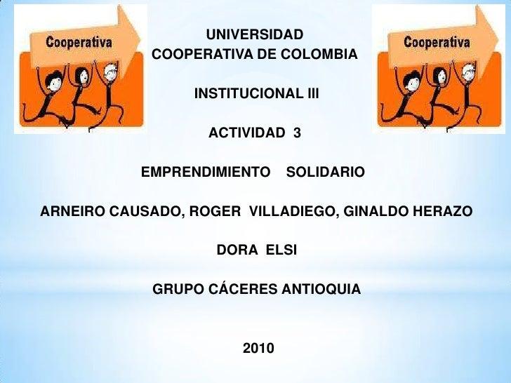 UNIVERSIDAD            COOPERATIVA DE COLOMBIA                 INSTITUCIONAL lll                   ACTIVIDAD 3           E...