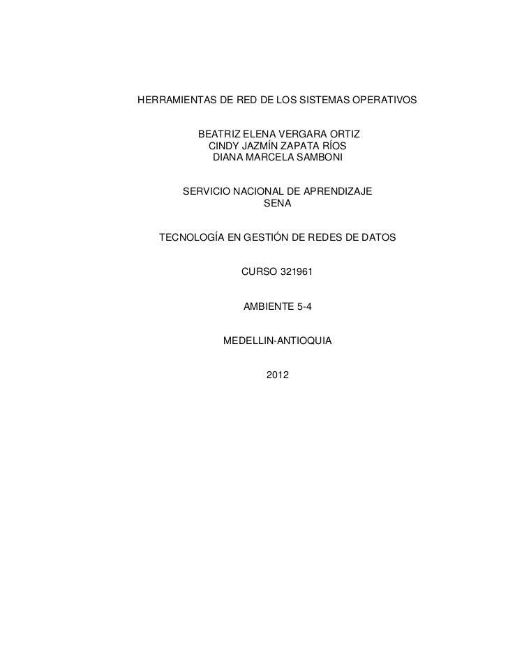 HERRAMIENTAS DE RED DE LOS SISTEMAS OPERATIVOS         BEATRIZ ELENA VERGARA ORTIZ           CINDY JAZMÍN ZAPATA RÍOS     ...