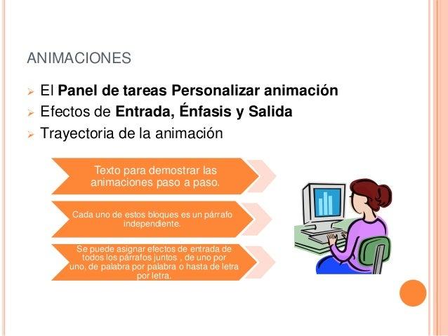 ANIMACIONES     El Panel de tareas Personalizar animación Efectos de Entrada, Énfasis y Salida Trayectoria de la animac...