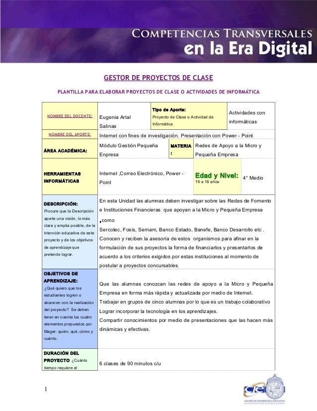 GESTOR DE PROYECTOS DE CLASE PLANTILLA PARA ELABORAR PROYECTOS DE CLASE O ACTIVIDADES DE INFORMÁTICA NOMBRE DEL DOCENTE: E...