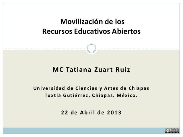 MC Tatiana Zuart RuizUniversidad de Ciencias y Artes de ChiapasTuxtla Gutiérrez, Chiapas. México.22 de Abril de 2013Movili...