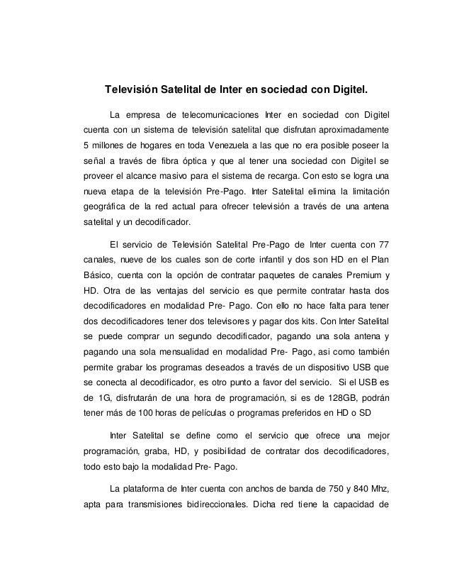 Televisión Satelital de Inter en sociedad con Digitel. La empresa de telecomunicaciones Inter en sociedad con Digitel cuen...