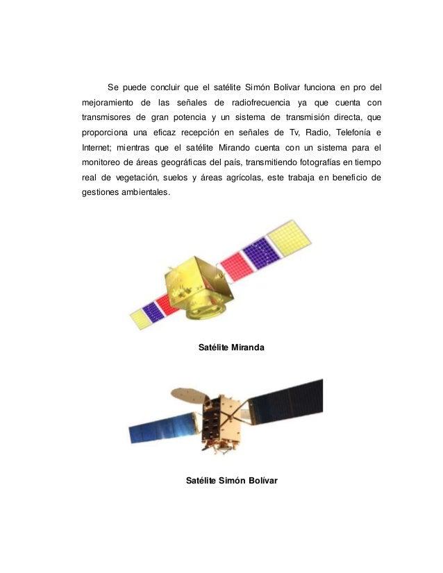 Se puede concluir que el satélite Simón Bolívar funciona en pro del mejoramiento de las señales de radiofrecuencia ya que ...