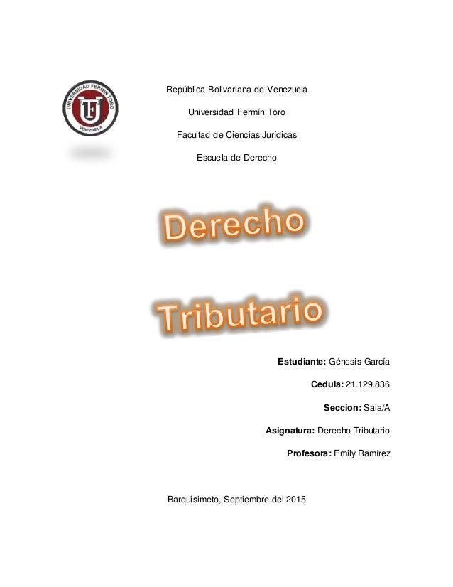 República Bolivariana de Venezuela Universidad Fermín Toro Facultad de Ciencias Jurídicas Escuela de Derecho Estudiante: G...