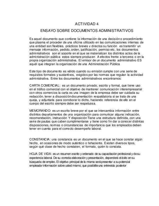 ACTIVIDAD 4 ENSAYO SOBRE DOCUMENTOS ADMINISTRATIVOS Es aquel documento que contiene la información de una decisión o proce...