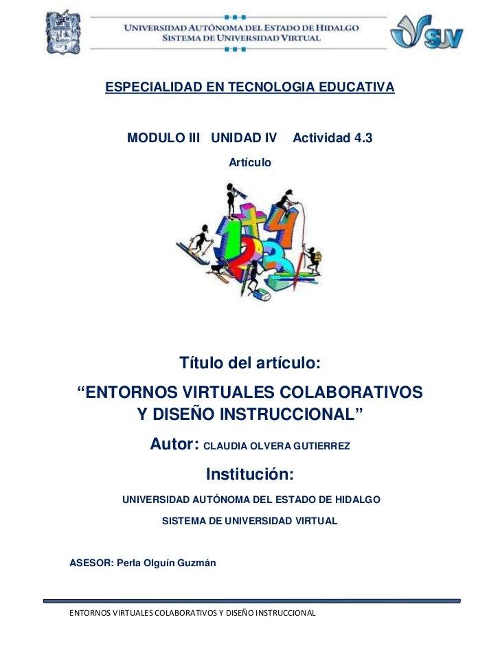 ESPECIALIDAD EN TECNOLOGIA EDUCATIVA<br />MODULO III   UNIDAD IV    Actividad 4.3<br />Artículo<br />Título del artículo:<...