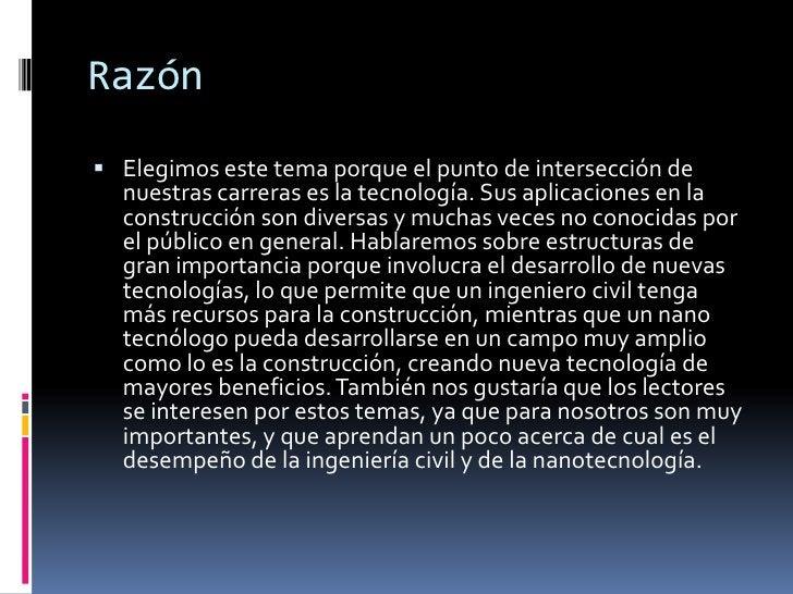 Razón<br />Elegimos este tema porque el punto de intersección de nuestras carreras es la tecnología. Sus aplicaciones en l...