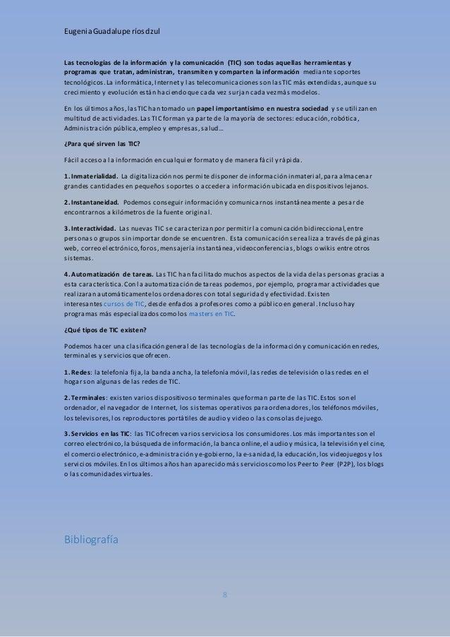 Eugenia Guadalupe ríos dzul  Las tecnologías de la información y la comunicación (TIC) son todas aquellas herramientas y  ...