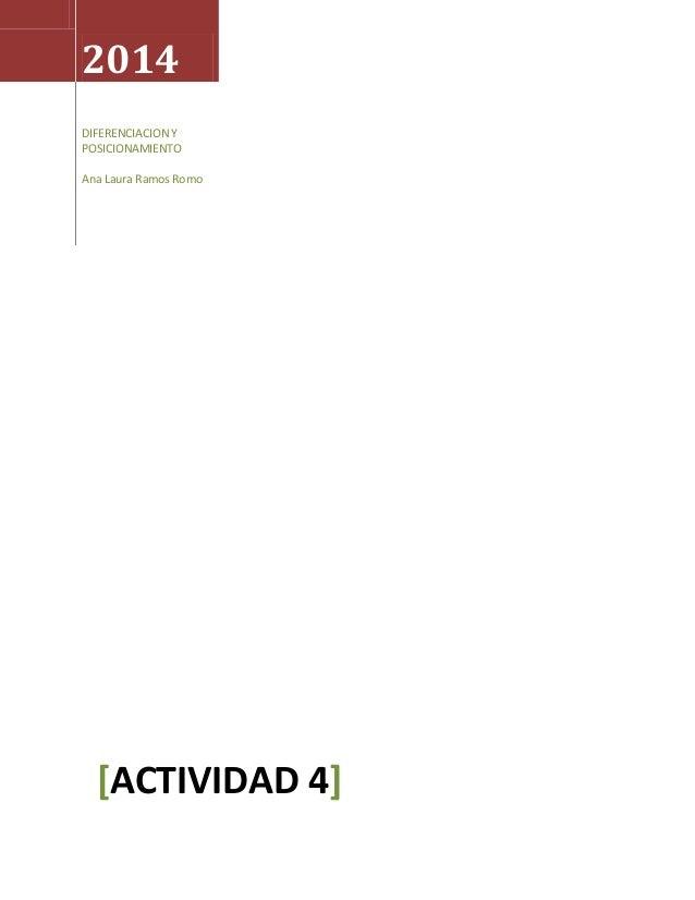 2014 DIFERENCIACION Y POSICIONAMIENTO Ana Laura Ramos Romo [ACTIVIDAD 4]