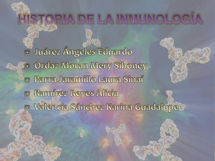  Los antecedentes de la inmunología se remontan a la antigüedad. El primer reporte escrito conocido de una infección vira...