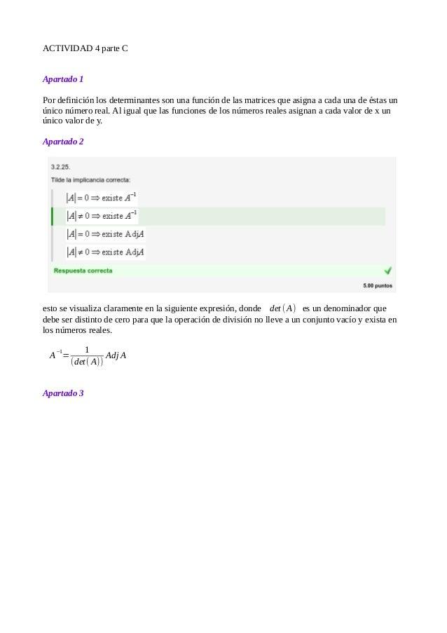 ACTIVIDAD 4 parte C Apartado 1 Por definición los determinantes son una función de las matrices que asigna a cada una de é...