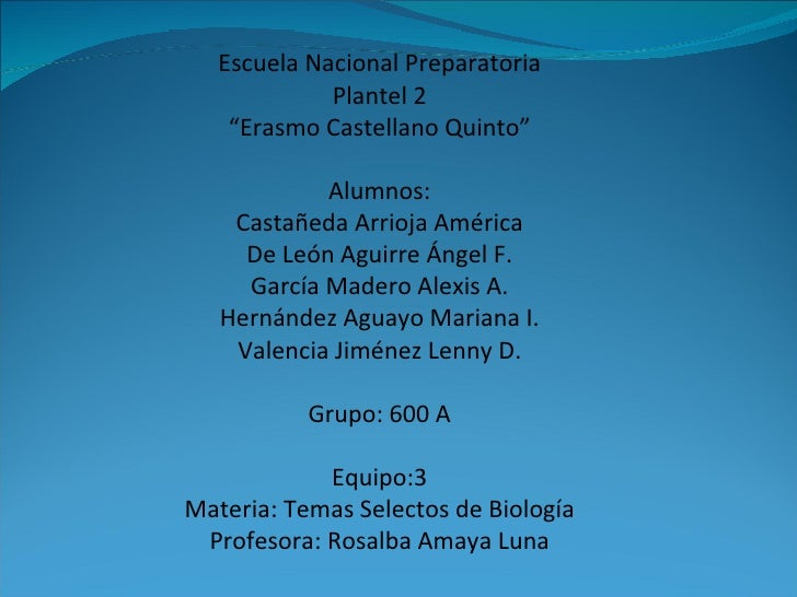 "Escuela Nacional Preparatoria Plantel 2 "" Erasmo Castellano Quinto"" Alumnos: Castañeda Arrioja América De León Aguirre Áng..."