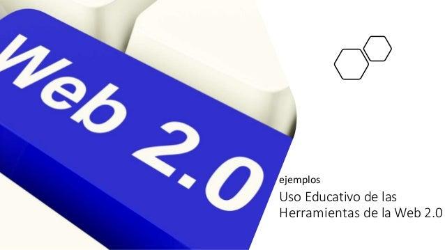 Uso Educativo de las Herramientas de la Web 2.0 ejemplos