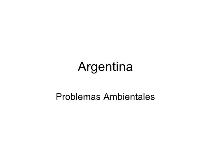ArgentinaProblemas Ambientales