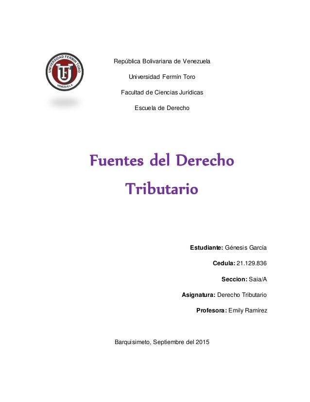 República Bolivariana de Venezuela Universidad Fermín Toro Facultad de Ciencias Jurídicas Escuela de Derecho Fuentes del D...
