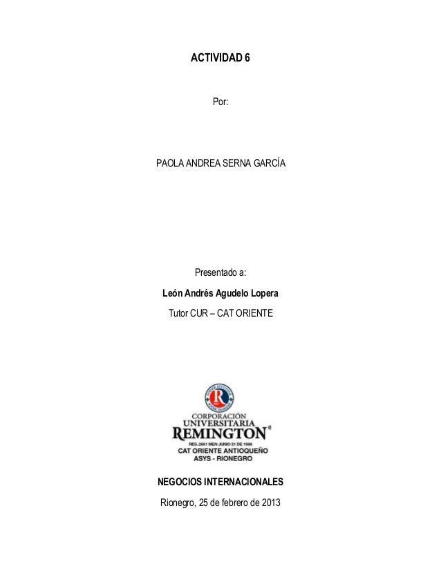 ACTIVIDAD 6             Por:PAOLA ANDREA SERNA GARCÍA        Presentado a: León Andrés Agudelo Lopera  Tutor CUR – CAT ORI...