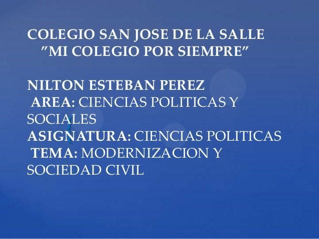 """COLEGIO SAN JOSE DE LA SALLE """"MI COLEGIO POR SIEMPRE""""NILTON ESTEBAN PEREZAREA: CIENCIAS POLITICAS YSOCIALES    {ASIGNATURA..."""