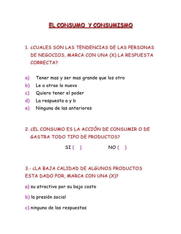 EL CONSUMO  Y CONSUMISMO<br />¿CUALES SON LAS TENDENCIAS DE LAS PERSONAS DE NEGOCIOS, MARCA CON UNA (X) LA RESPUESTA CORRE...
