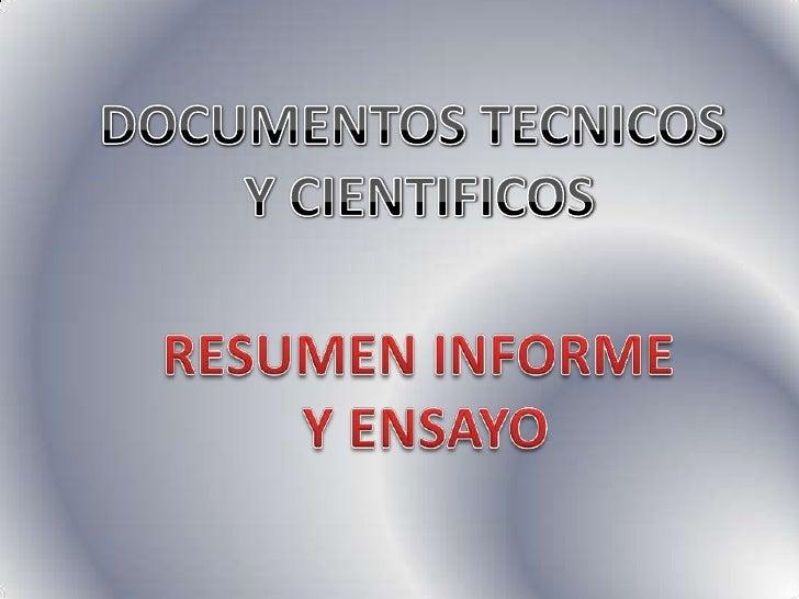 DOCUMENTOS TECNICOS<br /> Y CIENTIFICOS<br />RESUMEN INFORME <br />Y ENSAYO<br />