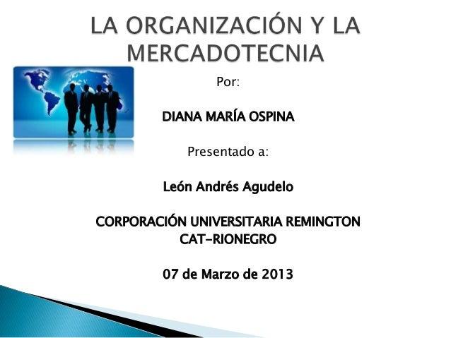 Por:        DIANA MARÍA OSPINA            Presentado a:        León Andrés AgudeloCORPORACIÓN UNIVERSITARIA REMINGTON     ...