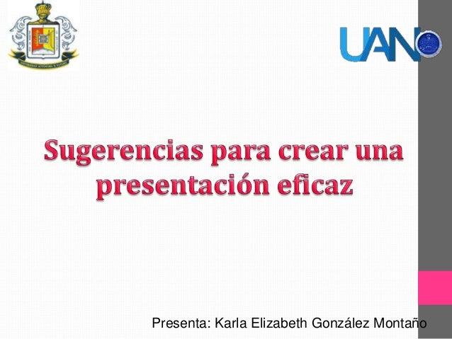 Presenta: Karla Elizabeth González Montaño
