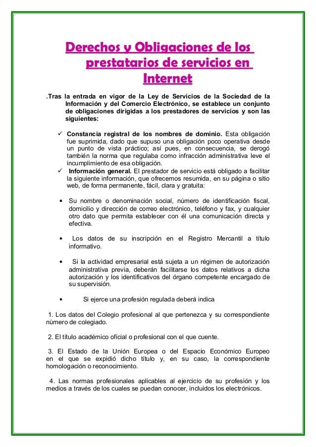 Derechos y Obligaciones de los  prestatarios de servicios en  Internet  .Tras la entrada en vigor de la Ley de Servicios d...