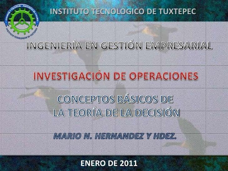 INSTITUTO TECNOLOGICO DE TUXTEPEC<br />INGENIERÍA EN GESTIÓN EMPRESARIAL<br />INVESTIGACIÓN DE OPERACIONES<br />CONCEPTOS ...
