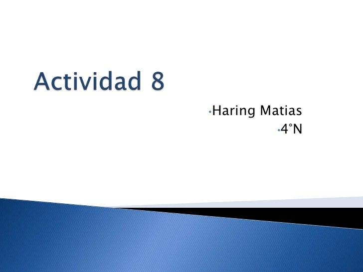 •Haring   Matias            •4°N