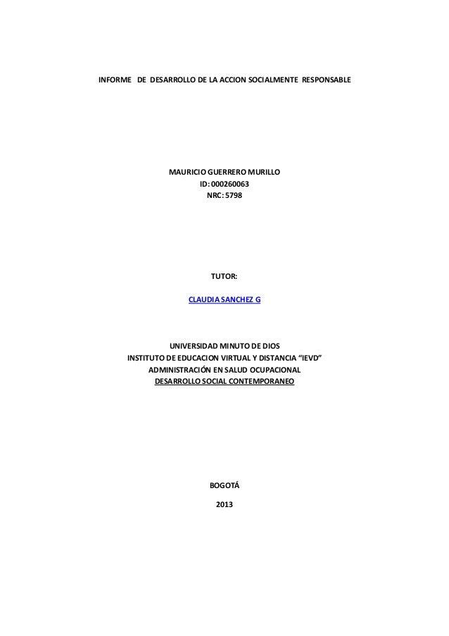 INFORME DE DESARROLLO DE LA ACCION SOCIALMENTE RESPONSABLEMAURICIO GUERRERO MURILLOID: 000260063NRC: 5798TUTOR:CLAUDIA SAN...
