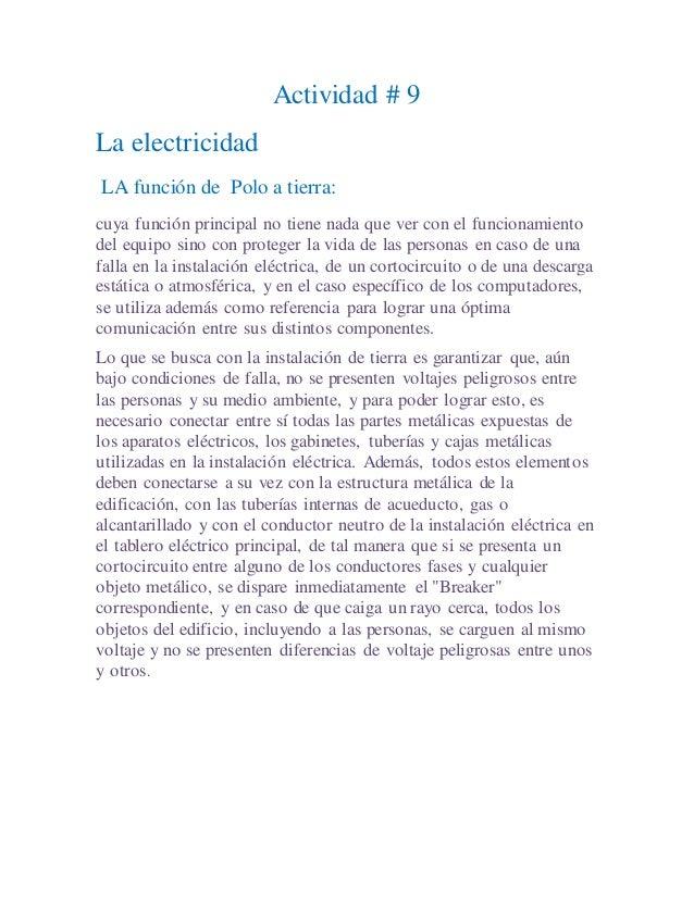 Actividad # 9 La electricidad LA función de Polo a tierra: cuya función principal no tiene nada que ver con el funcionamie...
