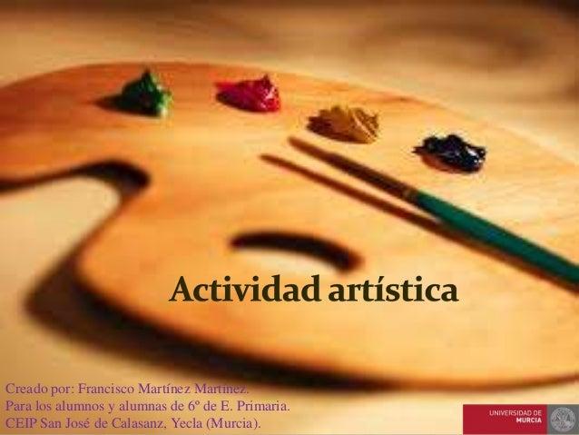 Creado por: Francisco Martínez Martínez.Para los alumnos y alumnas de 6º de E. Primaria.CEIP San José de Calasanz, Yecla (...