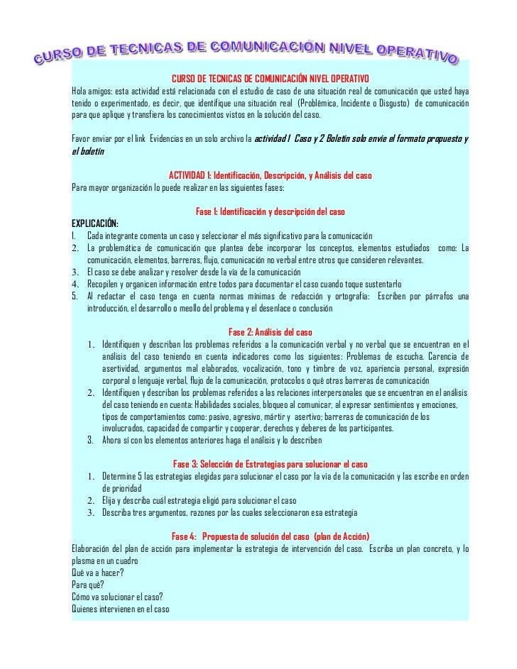 CURSO DE TECNICAS DE COMUNICACIÓN NIVEL OPERATIVOHola amigos: esta actividad está relacionada con el estudio de caso de un...