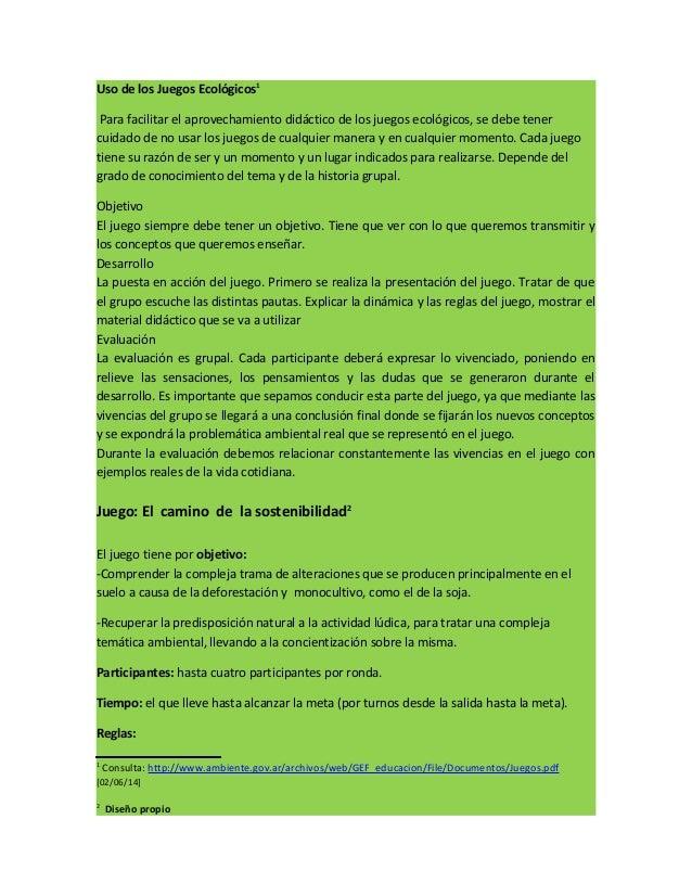 Uso de los Juegos Ecológicos1 Para facilitar el aprovechamiento didáctico de los juegos ecológicos, se debe tener cuidado ...
