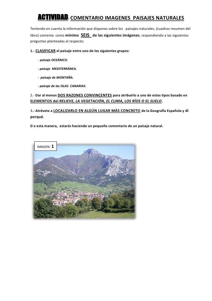 ACTIVIDAD: COMENTARIO IMAGENES  PAISAJES NATURALES<br />Teniendo en cuenta la información que dispones sobre los   paisaje...