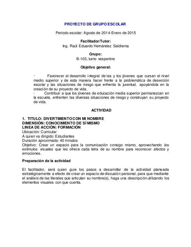 PROYECTO DE GRUPO ESCOLAR Periodo escolar: Agosto de 2014-Enero de 2015 Facilitador/Tutor: Ing. Raúl Eduardo Hernández Sal...