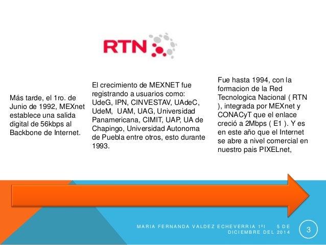 Más tarde, el 1ro. de  Junio de 1992, MEXnet  establece una salida  digital de 56kbps al  Backbone de Internet.  El crecim...