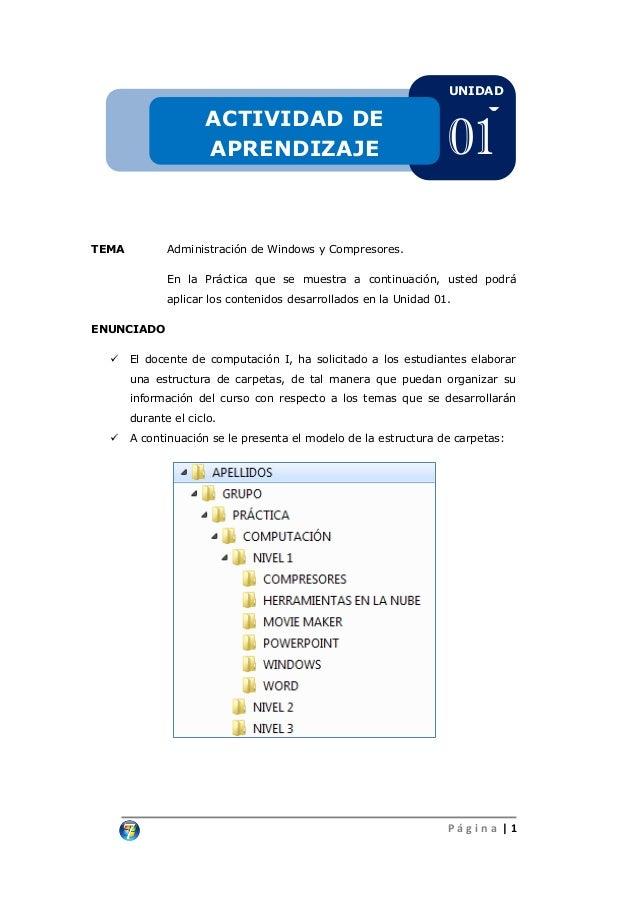 P á g i n a | 1 TEMA Administración de Windows y Compresores. En la Práctica que se muestra a continuación, usted podrá ap...