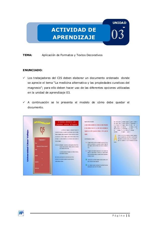 P á g i n a | 1 TEMA: Aplicación de Formatos y Textos Decorativos ENUNCIADO:  Los trabajadores del CIS deben elaborar un ...