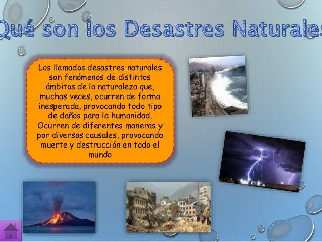 Pueden ser distribuidos en 3 categorías según las características de cada uno, estas son: 1.Desastres hidrológicos: son to...