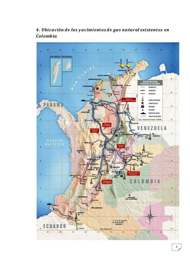 6 4. Ubicación de los yacimientos de gas natural existentes en Colombia.