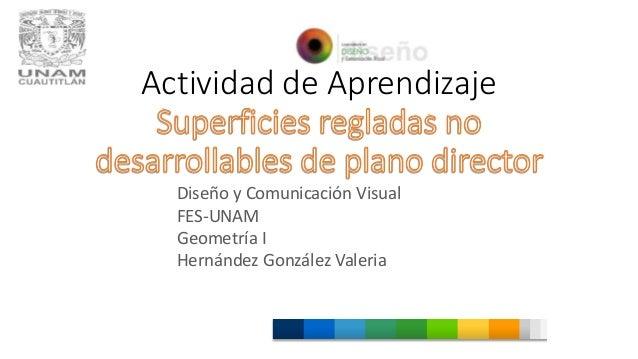 Actividad de Aprendizaje Diseño y Comunicación Visual FES-UNAM Geometría I Hernández González Valeria