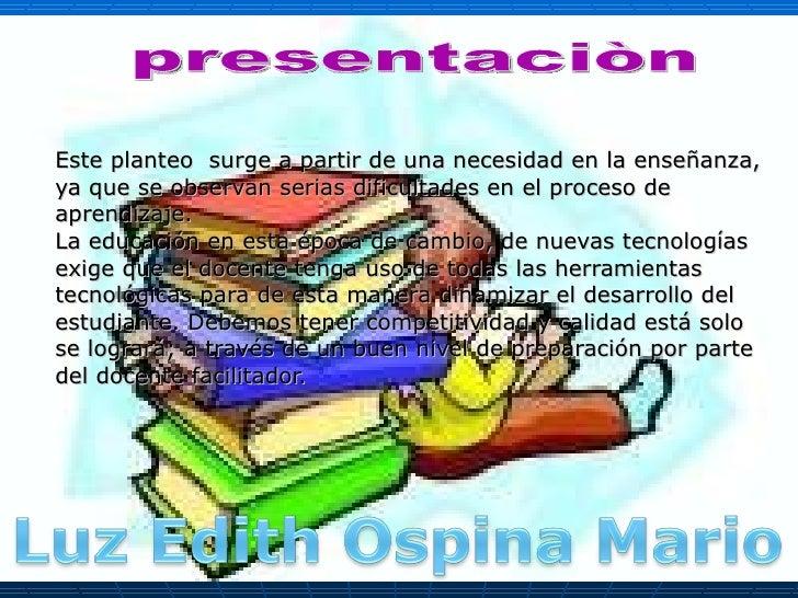 Este planteo  surge a partir de una necesidad en la enseñanza, ya que se observan serias dificultades en el proceso de apr...