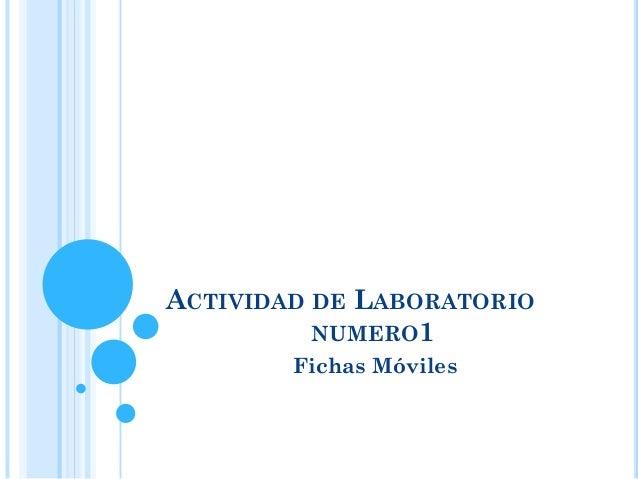 ACTIVIDAD DE LABORATORIO NUMERO1 Fichas Móviles