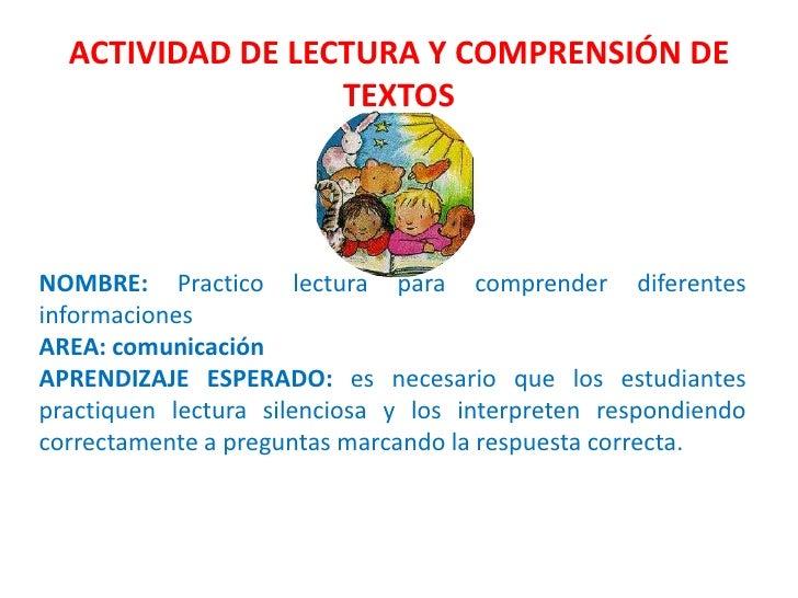 ACTIVIDAD DE LECTURA Y COMPRENSIÓN DE TEXTOS<br />NOMBRE: Practico lectura para comprender diferentes informaciones<br />A...