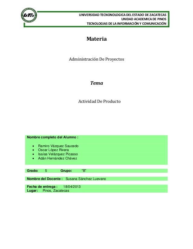 UNIVERSIDAD TECNONOLOGICA DEL ESTADO DE ZACATECAS                                                          UNIDAD ACADEMIC...